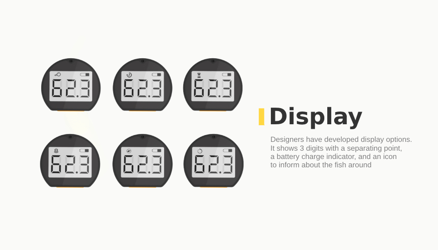 Display shows 3 digits with a separating point, a battery charge indicator, and an icon to inform about the fish around